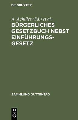 B rgerliches Gesetzbuch Nebst Einf hrungsgesetz - Sammlung Guttentag 38/39 (Hardback)