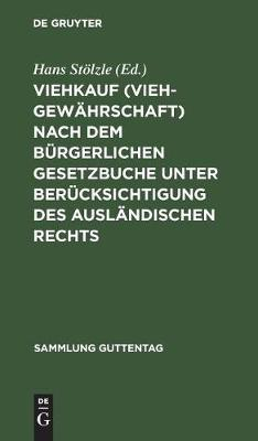 Viehkauf (Viehgew hrschaft) Nach Dem B rgerlichen Gesetzbuche Unter Ber cksichtigung Des Ausl ndischen Rechts - Sammlung Guttentag 50 (Hardback)