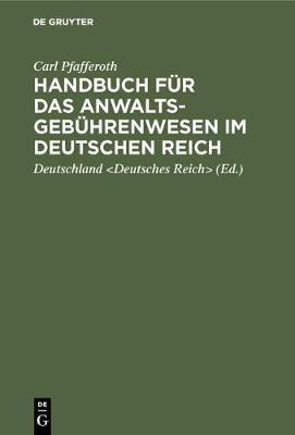 Handbuch fur das Anwaltsgebuhrenwesen im Deutschen Reich (Hardback)