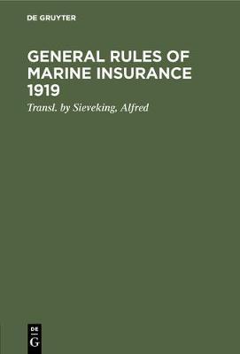 General rules of marine insurance 1919 (Hardback)