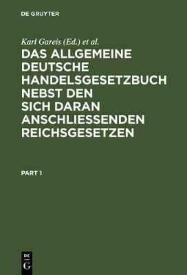 Das Allgemeine Deutsche Handelsgesetzbuch Nebst Den Sich Daran Anschlie enden Reichsgesetzen (Hardback)