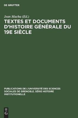 Textes Et Documents d'Histoire G n rale Du 19e Si cle - Publications de L'Universit  Des Sciences Sociales de Grenob 2 (Hardback)