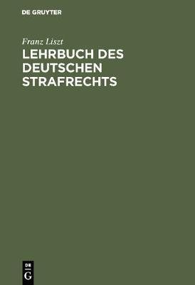 Lehrbuch Des Deutschen Strafrechts (Hardback)