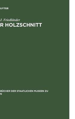 Der Holzschnitt - Handb cher der Staatlichen Museen Zu Berlin 16 (Hardback)