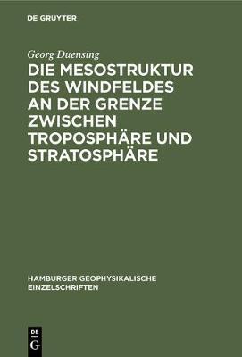 Die Mesostruktur des Windfeldes an der Grenze zwischen Troposph re und Stratosph re - Hamburger Geophysikalische Einzelschriften 9 (Hardback)