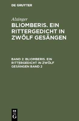Bliomberis. Ein Rittergedicht in Zw lf Ges ngen (Hardback)