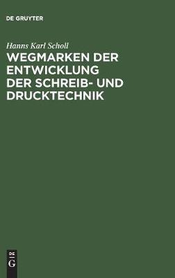Wegmarken Der Entwicklung Der Schreib- Und Drucktechnik (Hardback)