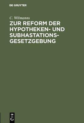 Zur Reform Der Hypotheken- Und Subhastations-Gesetzgebung (Hardback)