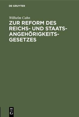 Zur Reform Des Reichs- Und Staatsangehoerigkeitsgesetzes (Hardback)