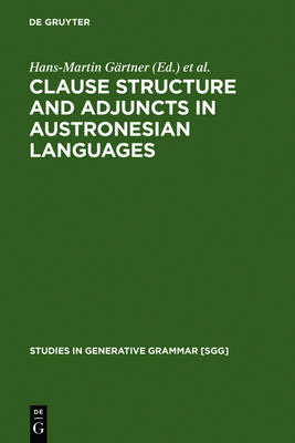 Clause Structure and Adjuncts in Austronesian Languages - Studies in Generative Grammar [SGG]