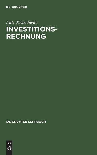 Investitionsrechnung - de Gruyter Lehrbuch (Hardback)
