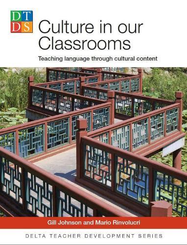 Culture in Our Classrooms: Teaching Language through cultural content - DELTA Teacher Development Series (Paperback)