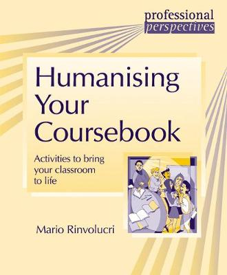 Humanising Your Coursebook: Activities to bring your classroom to life - DELTA Professional Perspectives (Paperback)