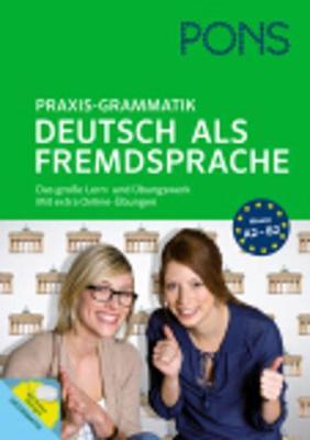 Pons German Series: Pons Praxis-Grammatik Deutsch Als Fremdsprache A2 - B2 (Paperback)