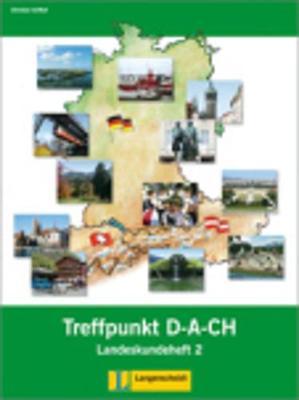 Berliner Platz NEU: Treffpunkt D-A-CH Landeskundeheft 2 (Paperback)