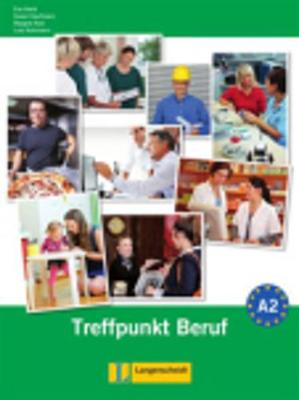 Berliner Platz Neu: Treffpunkt Beruf A2 MIT Audio CD