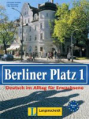 Berliner Platz: Lehr- und Arbeitsbuch 1 (Paperback)
