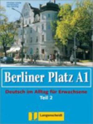 Berliner Platz in Halbbanden: Lehr- Und Arbeitsbuch A1 - Teil 2 (Kapitel 7-12) MIT CD Zum Arbeitsbuch