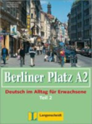 Berliner Platz in Halbbanden: Lehr- und Arbeitsbuch A2 - Teil 2 (Kapitel 19-24