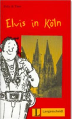 Felix Und Theo: Elvis in Koln (Paperback)