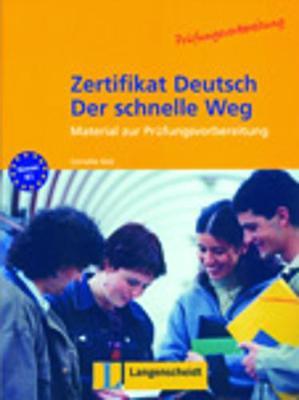 Zertifikat Deutsch Der Schnelle Weg: Lehrbuch (Paperback)