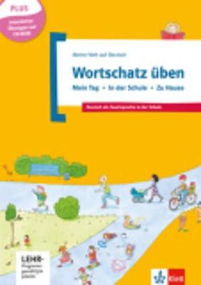 Meine Welt Auf Deutsch: Wortschatz Uben - Mein Tag - in Der Schule - Zu Hause (Hardback)