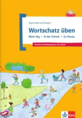 Meine Welt auf Deutsch: Wortschatz uben - Mein Tag - in der Schule - Zu Hause (Paperback)