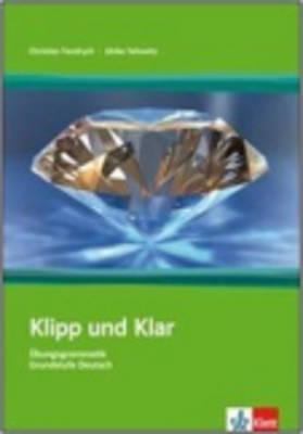 Klipp und Klar: Ubungsgrammatik Grundstufe ohne Losungen (Paperback)
