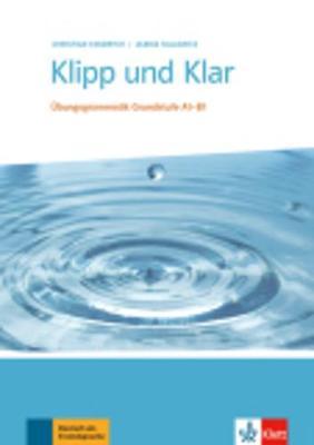 Klipp und Klar: U>bungsgrammatik Grundstufe A1-B1 ohne Losungen (Paperback)
