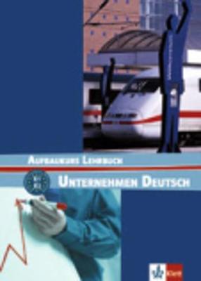 Unternehmen Deutsch: Lehrbuch - Aufbaukurs (Paperback)
