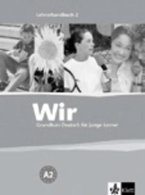 Wir - Deutsch Fur Junge Lerner: Lehrerhandbuch 2 (Paperback)