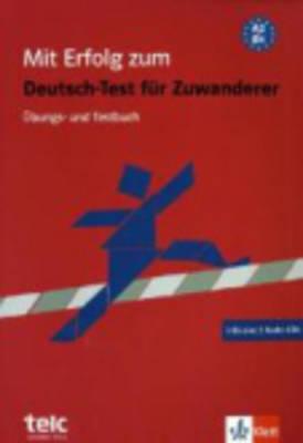 Mit Erfolg zum Deutsch-Test fur Zuwanderer: Test- und Ubungsbuch mit 2 Audio (Paperback)