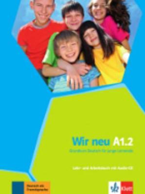 Wir Neu: Lehr- Und Arbeitsbuch A1.2 MIT Audio-cd