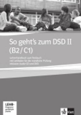 So geht's zum DSD B2/C1: Lehrerhandbuch zum Testbuch mit CD & DVD