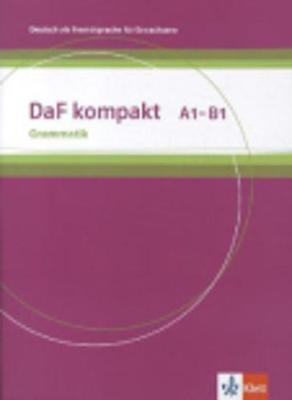 DaF Kompakt: Grammatik A1 - B1 (Paperback)