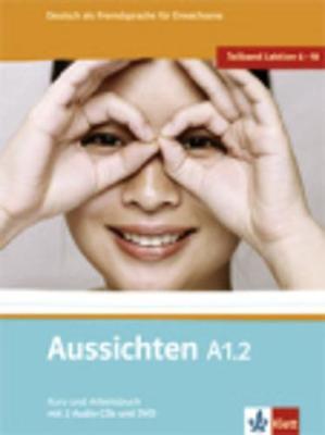 Aussichten in Sechs Banden: Kurs- Und Arbeitsbuch A1.2 & Audio-Cds (2) & DVD