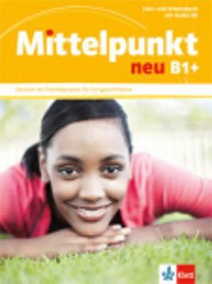 Mittelpunkt Neu: Lehr- und Arbeitsbuch B1+ mit CD zum Arbeitsbuch