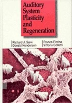Auditory System Plasticity and Regeneration (Hardback)