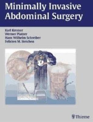 Minimally Invasive Abdominal Surgery: Laparascopic and Thoracic Surgery (Hardback)