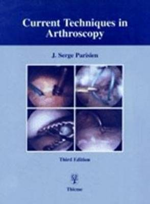 Current Techniques in Arthroscopy (Hardback)
