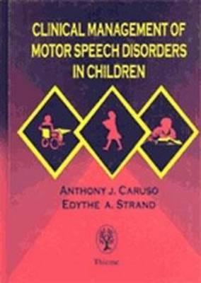 Clinical Management of Motor Speech Disorders in Children (Hardback)