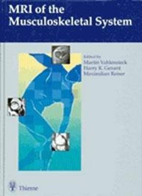 MRI of the Musculoskeletal System: . Zus.-Arb.: Edited by Martin Vahlensieck, Harry K. Genant, Maximilian Reiser With contributions by...(in alphabetical Order) ... (Hardback)