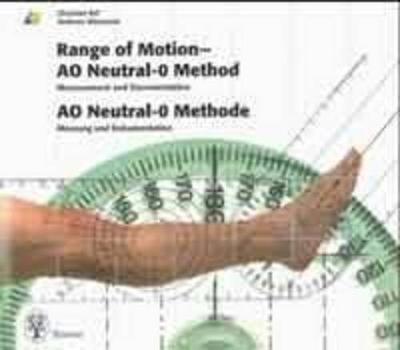 Range of Motion - AO Neutral-0 Method Measurement and Documentation: AO Neutral-O Methode Messung und Dokumentation - AO-Publishing (Paperback)