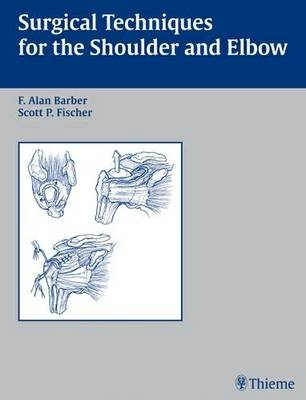 Surgical Techniques for the Shoulder and Elbow (Hardback)