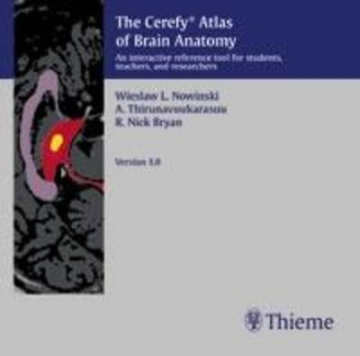 Cerefy Atlas of Brain Anatomy: An interactive reference tool for studtents, teachers and researchers (CD-ROM)