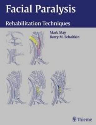 Facial Paralysis: Rehabilitation Techniques (Hardback)