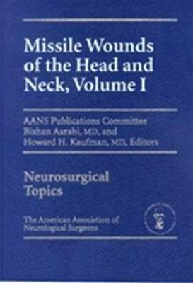 Missile Wounds of the Head and Neck: v. 1 (Hardback)