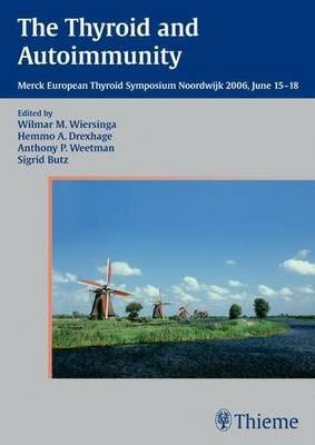 The Thyroid and Autoimmunity: Proceedings Merck European Thyroid Symposium, June 2006 (Paperback)