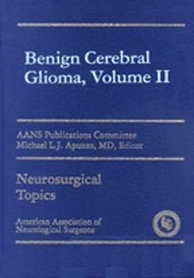Benign Cerebral Gliomas, Volume II (Hardback)