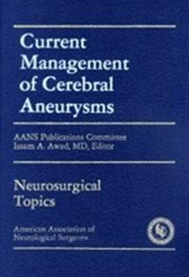 Current Management of Cerebral Aneurysms (Hardback)